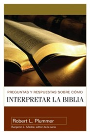 Preguntas y Repuestas Sobre Como Interpretar la Biblia  (40 Questions About Interpreting the Bible)    -     By: Robert L. Plummer