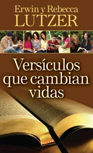 Versículos que Cambian Vidas      (Life-Changing Bible Verses You Should Know)  -     By: Erwin W. Lutzer, Rebecca Lutzer