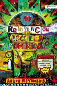 La Reinvención de la Escuela Dominical, eLibro  (The Fabulous Reinvention of Sunday School, eBook)  -     By: Aaron Reynolds