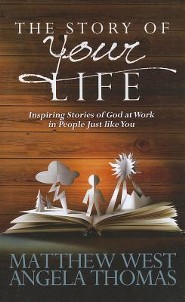 The Story of Your Life  -     By: Matthew West, Angela Thomas