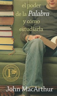 El Poder de la Palabra y Como Estudiarla = How to Study the Bible  -     By: John MacArthur Jr.