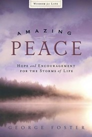 Amazing Peace: Hope and Inspiration for the Storms of Life