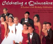 Celebrating a Quinceanera: A Latina's 15th Birthday Celebration