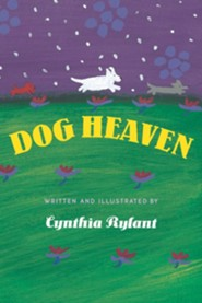 Dog Heaven  -     By: Cynthia Rylant     Illustrated By: Cynthia Rylant