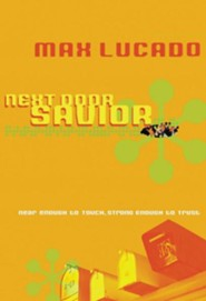 Next Door Savior -student edition  -     By: Max Lucado