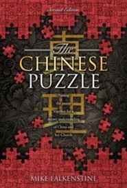The Chinese Puzzle: Putting the Pieces together for a Deeper Understanding of China and Her Church  -     By: Mike Falkenstine