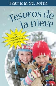 Tesoros de la Nieve: Una Maravillosa Aventura Para Jovenes = Treasures of the Snow