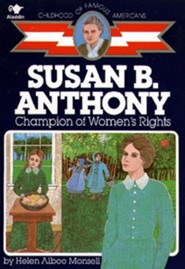 Susan B. Anthony: Champion of Women's Rights  -     By: Helen Albee Monsell     Illustrated By: Al Fiorentino