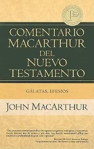 Comentario MacArthur del NT: Gálatas, Efesios  (MacArthur NT Commentary: Galatians, Ephesians)
