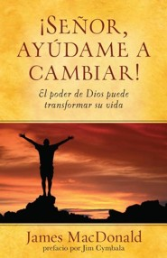 Senor, ayudame a cambiar!, I Really Want to Change, So Help Me God, Spanish  -     By: James MacDonald