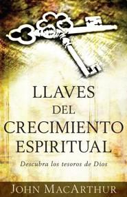 Llaves de crecimiento espiritual: Descubra los tesoros de Dios, Keys to Spiritual Growth