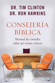 Manual de consulta sobre 40 temas criticos, The Quick-Reference Guide to Biblical Counseling  -     By: Tim Clinton, Ron Hawkins