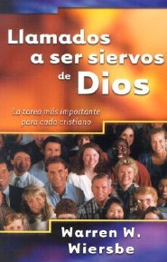 Llamados A Ser Siervos de Dios: La Tarea Mas Importante Para Cada Cristiano = On Being a Servant of God  -     By: Warren W. Wiersbe, Jim Cymbala