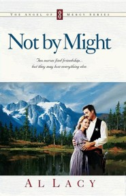 Not by Might  -     By: Al Lacy