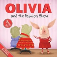 Olivia and the Fashion Show  -     By: Ellie Seiss     Illustrated By: Patrick Spaziante
