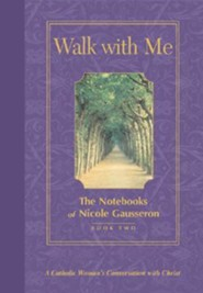Walk with Me: The Notebooks of Nicole Gausseron: Book Two