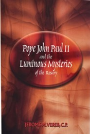 Pope John Paul II and the Luminous Mysteries of the Rosary3., Akt. U. Erw Edition
