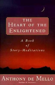 Heart of the Enlightened  -     By: Anthony de Mello