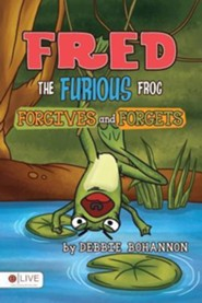 Fred the Furious Frog Forgives and Forgets