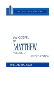 Gospel of Matthew Volume 2  -              By: William Barclay