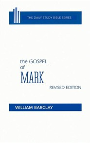 The Gospel of Mark: New Daily Study Bible [NDSB]   -     By: William Barclay