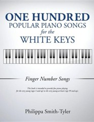 One Hundred Popular Piano Songs for the White Keys