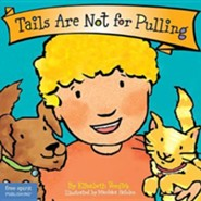 Tails Are Not for Pulling (board book)  -              By: Elizabeth Verdick