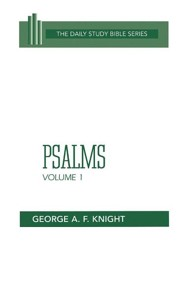 Psalms Volume 1  -     By: George A.F. Knight