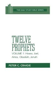 Twelve Prophets Voume 1  -              By: Peter C. Craigie