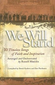 We Will Stand: 10 Timeless Songs of Faith and  Inspiration
