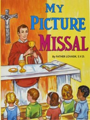 My Picture Missal  -              By: Lawrence G. Lovasik