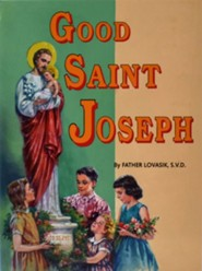 Good Saint Joseph  -     By: Lawrence G. Lovasik