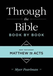 Through the Bible Book by Book: Volume 3:New   -     By: Myer Pearlman