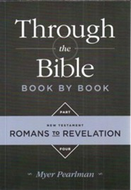 Through the Bible Book by Book: Volume 4: New Testament Romans to Revelation