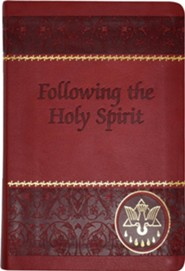 Following the Holy Spirit: Dialogues, Prayers, and Devotions Intended to Help Everyone Know, Love, and Follow the Holy Spirit