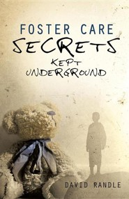 Foster Care Secrets Kept Underground