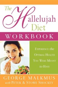 The Hallelujah Diet Workbook: Experience the Optimal Health You Were Meant to Have