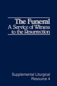 The Funeral: A Service of Witness to the Resurrection   -     By: Cumberland Presbyterian Church Staff