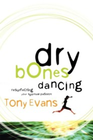 Dry Bones Dancing  -     By: Tony Evans