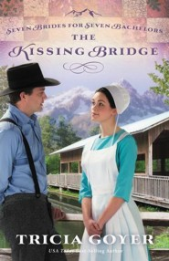 The Kissing Bridge, Seven Brides For Seven Bachelors Series #3 -eBook  -     By: Tricia Goyer