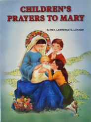 Children's Prayers to Mary  -     By: Lawrence G. Lovasik