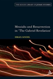 Messiahs and Resurrection in the Gabriel Revelation