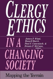 Clergy Ethics in a Changing Society: Mapping the Terrain  -     By: James P. Wind