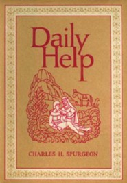 Daily Help  -     Edited By: George Perry Dixon     By: Charles H. Spurgeon