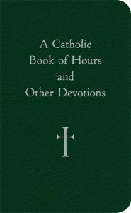 A Catholic Book of Hours and Other Devotions  -     By: William G. Storey