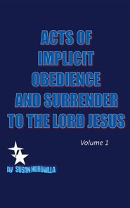 Acts of Implicit Obedience and Surrender to the Lord Jesus