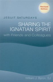 Jesuit Saturdays: Sharing the Ignatian Spirit with Friends and ColleaguesRevised Edition