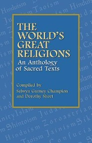 The World's Great Religions: An Anthology of Sacred Texts