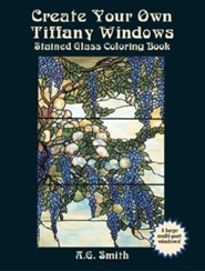 Create Your Own Tiffany Windows Stained Glass Coloring Book  -     By: A.G. Smith