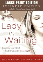 Lady in Waiting Expanded Large Print Edition  -     By: Jackie Kendall, Debby Jones